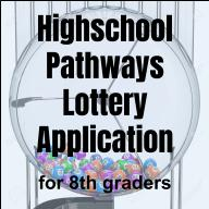 8th Graders! Pathways Lottery Application